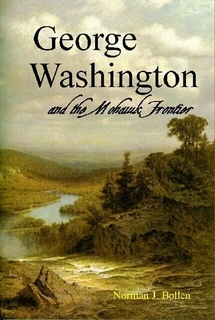 """Book Discussion with Norman Bollen, author of """"George Washington and the Mohawk Frontier"""" @ Fort Plain Free Library"""